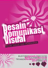 cara desain komunikasi visual desain komunikasi visual teori dasar dan penerapan by desain