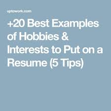Best Hobbies And Interests For Resume by Best 20 Example Of Resume Ideas On Pinterest Resume Ideas
