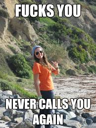 Douchebag Girlfriend Meme - fucks you never calls you again douchebag hipster girl quickmeme