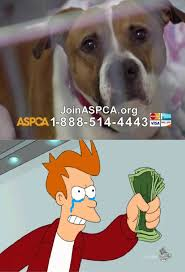 Aspca Meme - the best aspca memes memedroid