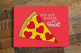 punny valentines day cards pizza card pizza pun card pizza my heart