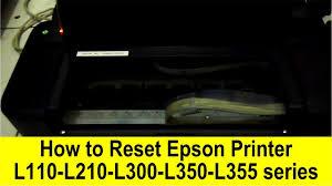 reset printer epson l110 manual how to reset epson l110 l210 l300 l350 l355 series youtube