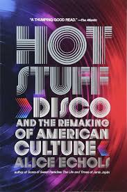 stuff disco and the remaking of american culture alice
