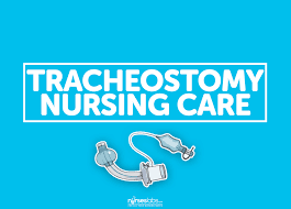 tracheostomy nursing care and management