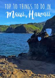 things to do on maui top 10 things to do in maui hawaii vacation and hawaii travel guide