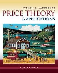 Steven Landsburg The Armchair Economist Price Theory And Applications With Economic Applications By Steven