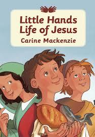 cfp little hands life of jesus carine mackenzie