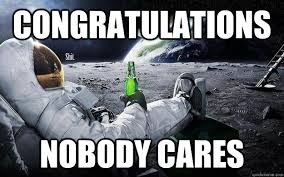 Nobody Cares Meme - congratulations nobody cares cypmbpnc quickmeme