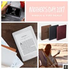 amazon kindle ebook black friday here are amazon u0027s kindle and fire deals for mother u0027s day 2017