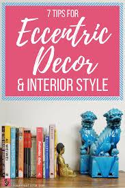 eccentric home decor 7 tips for eccentric home decor u0026 interior style eccentric style