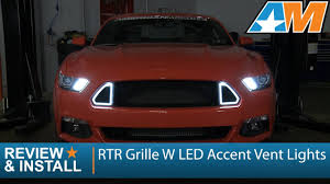 mustang gt rtr 2015 2017 mustang rtr grille w led accent vent lights review