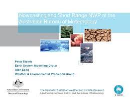 australian bureau meteorology nowcasting and range nwp at the australian bureau of