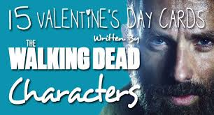 Walking Dead Valentines Day Meme - 15 valentine s day cards written by the walking dead characters