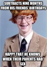 Nerd Birthday Meme - hacks friends facebook profile scumbag nerd quickmeme