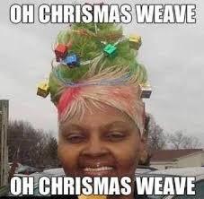 Funny Xmas Memes - oh christmas weave funny christmas meme lorine s stuff