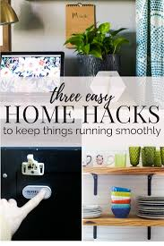 home hacks 2017 3 hacks for keeping your household running smoothly love