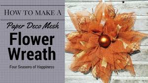 How To Make A Spring Wreath by Deco Mesh Flower Tutorial How To Make A Flower Wreath Deco Mesh