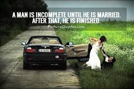 after marriage quotes a is incomplete until he is married after that he is