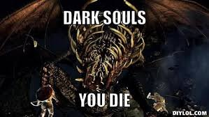 Dark Souls Meme - nothing like the smell of defeat a dark souls review dark souls