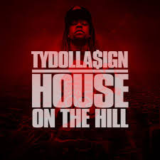 ty dolla ign house on the hill lyrics and tracklist genius