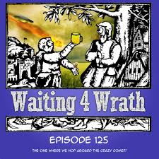waiting 4 wrath episode 125 the one where we hop aboard the
