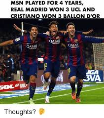 Real Madrid Meme - msn played for 4 years real madrid won 3 ucl and cristiano won 3