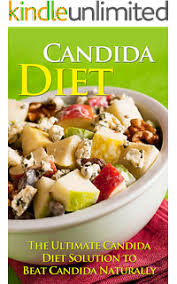 candida diet how to cure candida with a 100 natural candida