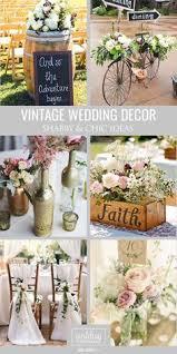 vintage wedding decor shabby chic vintage wedding decor ideas vintage weddings