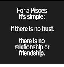 No Trust Meme - for a pisces it s simple there no trust there is no relationship or