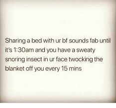 Sharing Bed Meme - sharing a bed with ur bf sounds fab until it s 130am and you have