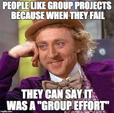 People Suck Memes - group projects suck imgflip
