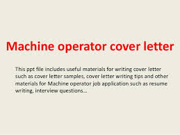 Job Description For Machine Operator Resume by Machine Operator Cover Letter 1 638 Jpg Cb U003d1393127026