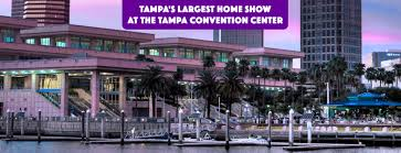 Miami Home Design And Remodeling Show Tickets Tampa Home Show Tampa Fl Aug 19 2017 11 00 Am