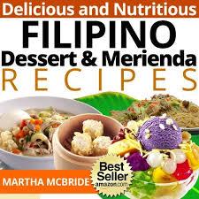 the yummiest philippine desserts ever filipino desserts tasty