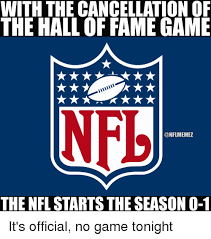 Meme Hall Of Fame - with the cancellation of the hall of fame game conflmemez the nfl