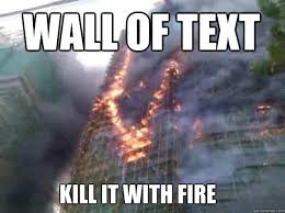 Meme Wall - wall of text kill it with fire wall of text quickmeme
