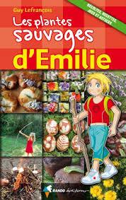 la cuisine des plantes sauvages cuisine sauvage les plantes d emilie