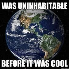 Earth Meme - hipster earth memes quickmeme