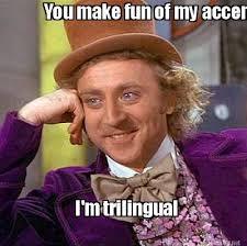 Accent Meme - meme maker you make fun of my accent im trilingual