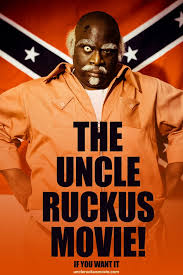 Uncle Ruckus Memes - uncle ruckus the movie first poster rebrn com