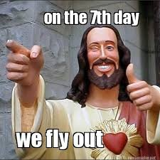Fly Out Memes - meme maker on the 7th day we fly out