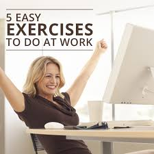 Desk Exercises At Work 5 Easy Exercises To Do At Work