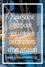 Halloween Outdoor Decorations Amazon by 7 Must Have Halloween Decorations U2013 One Sharp Mama