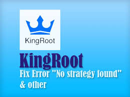 best root apk guide fix kingroot apk errors no strategy found best root apps