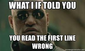 Meme Generator Morpheus - what i if told you you read the first line wrong scumbag morpheus