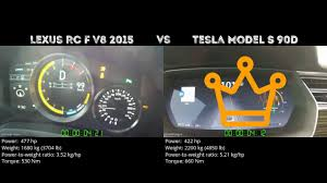 lexus f sport weight lexus rc f v8 2015 vs tesla model s 90d 0 100 km h youtube