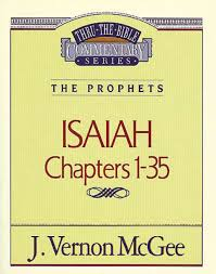 thru the bible commentary isaiah 1 35 j vernon mcgee