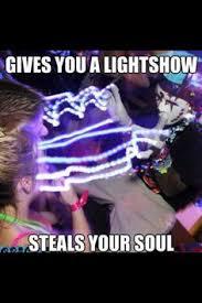Light Show Meme - the cuffs mean dedication kandikidrelationships raver memes