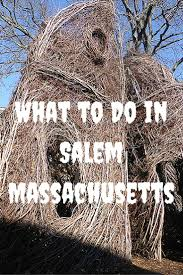 what to do in salem massachusetts witch trials what to do and