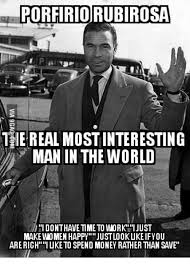 Best Most Interesting Man In The World Meme - porfirio rubirosa the real most interesting man in the world